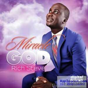 Rich Steve - Miracle God